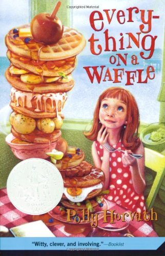 Everything on a Waffle - a Newbery Honor Book - humor with a Canadian orphan.