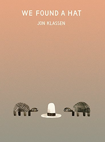 We Found a Hat - an early-reader children's book by Jon Klassen