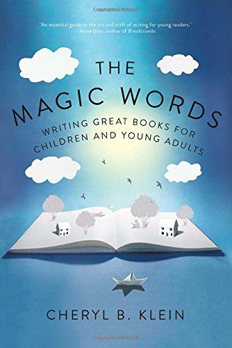The Magic Words: Writing Great Books for Children and Teens